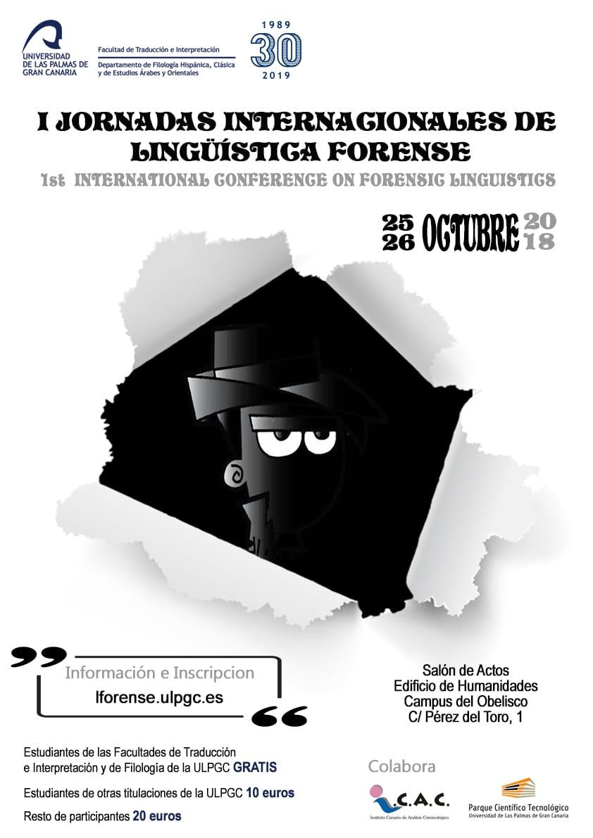 La Facultad de Traducción e Interpretación organiza las I Jornadas Internacionales de Lingüística Forense los días 25 y 26 de octubre de 2018